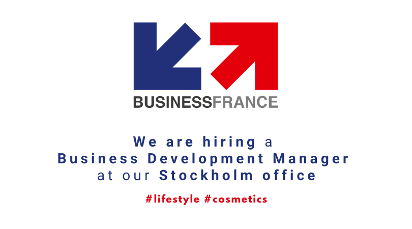 Business France is recruiting a business development manager in Stockholm - lifestyle and cosmetics